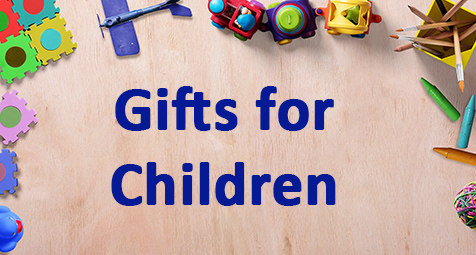 Gifts for Children of ALL ages.