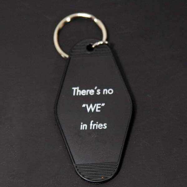 There's No We in Fries Keychain